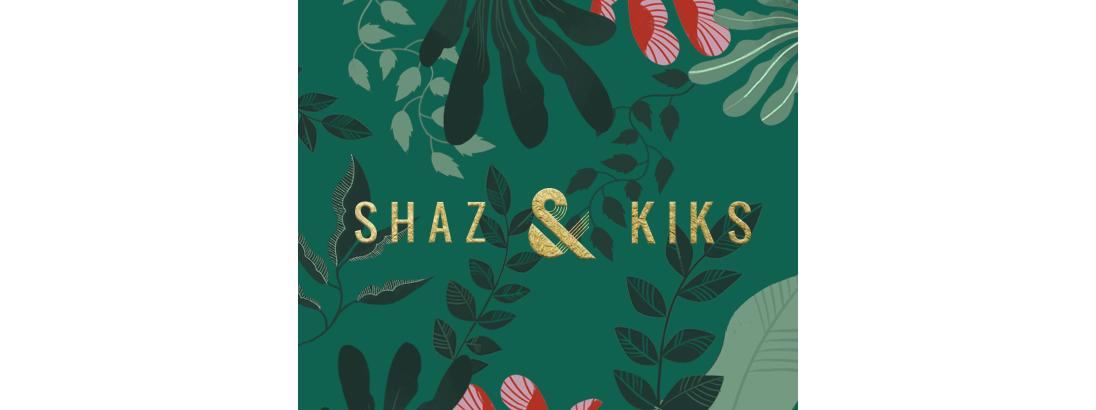 SHAZ & KIKS 1
