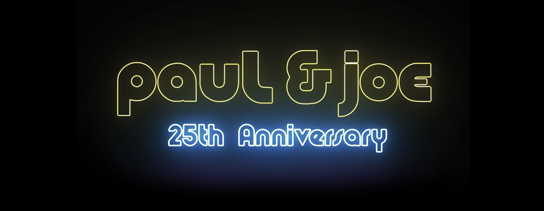 Paul & Joe fête ses 25 ans !