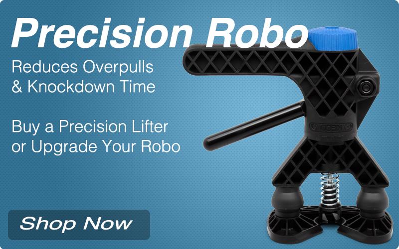 Precision Robo - Reduces overpulls & knockdown time.  Buy a Precision Lifter or Convert your Robo