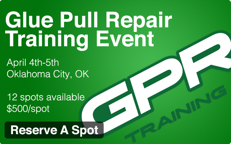 Glue Pull Repair Training, April 4th and 5th